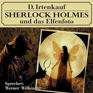 Sherlock Holmes und das Elfenfoto Hörbuch