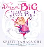 img - for Dream Big, Little Pig! book / textbook / text book