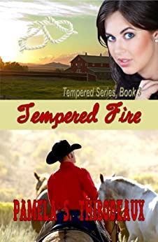Tempered Fire (Tempered Series Book 3) by [Thibodeaux, Pamela S]