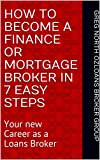 How to become a Finance or Mortgage Broker in 7 Easy steps: Your new Career as a Loans Broker (1)