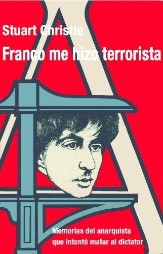 FRANCO ME HIZO TERRORISTA by [Christie, Stuart]