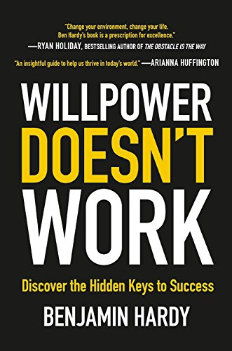 Willpower Doesn't Work: Discover the Hidden Keys to Success (Best Tips To Quit Smoking)