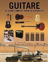 Guitare : Le guide complet pour le guitariste