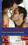 Million Dollar Christmas Proposal (Mills & Boon Hardback Romance)