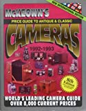 McKeown's Price Guide to Antique and Classic Cameras, 1992-1993 (Price Guide to Antique & Classic Cameras (McKeown's Paperback))
