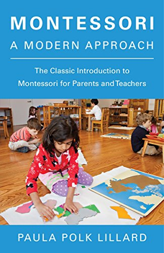 Montessori: A Modern Approach: The Classic Introduction to Montessori for Parents and Teachers