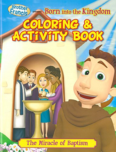 Brother Francis - Born Into the Kingdom Coloring & Activity Book Kingdom heaven - The Kingdom - Light of the World - Children's Songs - The Grace of god Family - Baptism - Sacrament - Soft Cover