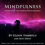 Mindfulness Meditation for Higher Consciousness | Glenn Harrold,Russ Davey