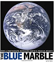 The Blue Marble: How A Photograph Revealed