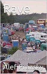 Rave: Chronicle of Czech