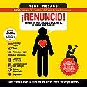 ¡Renuncio! [I Quit!]: Tengo un hijo adolescente, ¡y no sé qué hacer! [I Have a Teenage Son and Do Not Know What to Do!] Audiobook by Yordi Rosado Narrated by Noé Velázquez