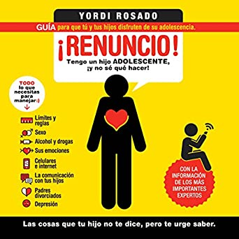 Amazon.com: ¡Renuncio! [I Quit!]: Tengo un hijo adolescente, ¡y no sé qué hacer! [I Have a Teenage Son and Do Not Know What to Do!]