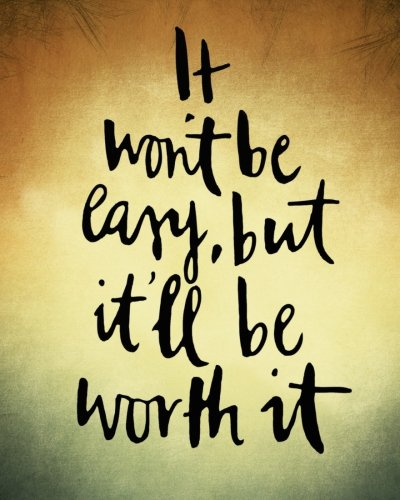 "It Won""t Be Easy But It'll Be Worth It: Motivational Positive Inspirational   Quote Bullet Journal Dot Grid l   Notebook (8"" x 10"") Large 8mm x   8mm ... Inspirational Positive Quotes Series) PDF"