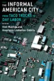 The Informal American City : From Taco Trucks to Day Labor, , 0262027070