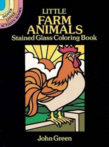 Little Farm Animals Stained Glass Coloring Book (Dover Stained Glass Coloring - Stained Glass Animals