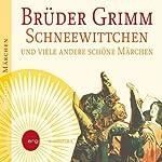 Schneewittchen und viele andere schöne Märchen | Brüder Grimm