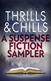 Thrills & Chills: A Suspense Fiction Sampler: Pretty Baby\Field of Graves\Only Daughter\The Undoing\Missing Pieces\The Drowning Girls