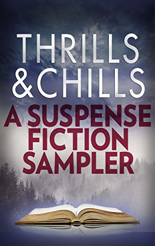 Thrills & Chills: A Suspense Fiction Sampler: Pretty Baby\Field of Graves\Only Daughter\The Undoing\Missing Pieces\The Drowning Girls\Marked for Life\Normal\Presumed (Drowning Girl)