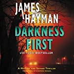 Darkness First: A McCabe and Savage Thriller, Book 3 | James Hayman
