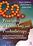 Principles of Counseling and Psychotherapy : Learning the Essential Domains and Nonlinear Thinking of Master Practitioners, MOZDZIERZ, Geral and Mozdzierz, Gerald, 0415997518
