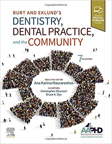 Burt and Eklund's Dentistry, Dental Practice, and the Community - E-Book, 7th Edition - Original PDF