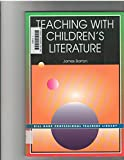 Teaching with Children's Literature 9781929024216