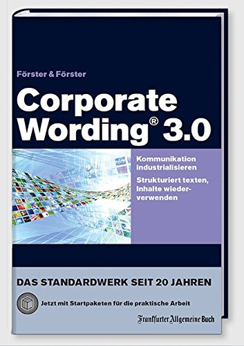 Corporate Wording 3.0: Kommunikation industrialisieren Gebundenes Buch – 6. Oktober 2014 Hans-Peter Förster Andreas Förster Frankfurter Allgemeine Buch 3956010469