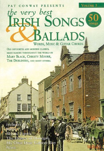 The Very Best Irish Songs & Ballads - Volume 3: Words, Music & Guitar Chords (Pat Conway Presents)