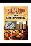 INITIAL COIN OFFERING(ICOS) AND START UP FUNDING