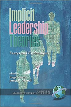 implicit leadership theories essays and explorations Schyns, birgitmeindl, james r, eds implicit leadership theories: essays and explorations greenwich, conn : information age pub, 2005 print these citations may not conform precisely.