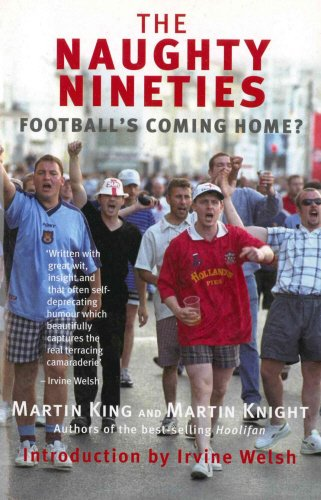 The Naughty Nineties: Football's Coming Home? (Mainstream Sport)