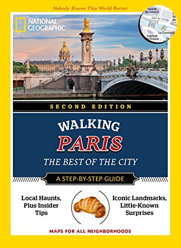 (National Geographic Walking Paris, 2nd Edition: The Best of the City (National Geographic Pocket Guide))