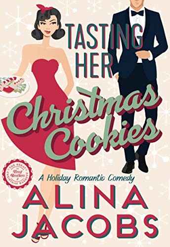 99¢ - Tasting Her Christmas Cookies: A Holiday Romantic Comedy