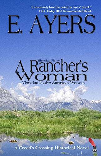 Historical Fiction: A Rancher's Woman - Victorian Native American Western (Creed's Crossing Historical Book 1) by [Ayers, E.]