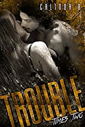 Trouble Times Two (Bad Boys Need Love, Too Book 2)
