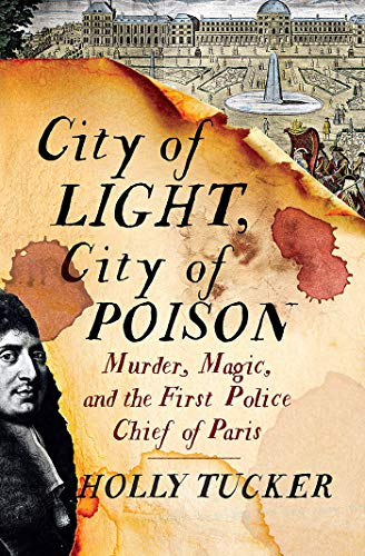 City of Light, City of Poison: Murder, Magic, and the First Police Chief of Paris ()
