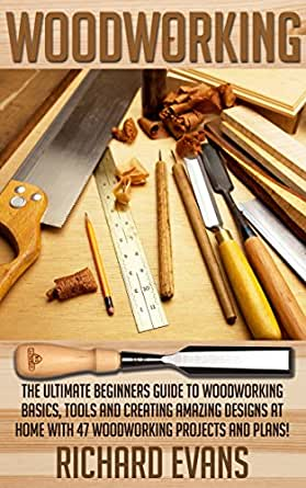 Woodworking the ultimate beginners guide to for Home woodworking projects beginners