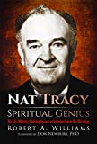Nat Tracy - Spiritual Genius: His Life, Ministry, Philosophy, and an Introduction to His Theology