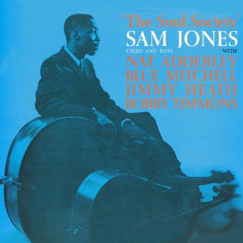 Sam Jones Cello & Bass. The Soul Society + The Chant + Down Home by Jones, Sam