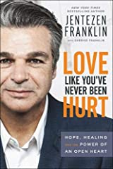 Love Like You've Never Been Hurt: Hope, Healing and the Power of an Open Heart Hardcover