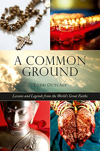 Common Ground: Lessons and Legends from the World's Great Faiths cover