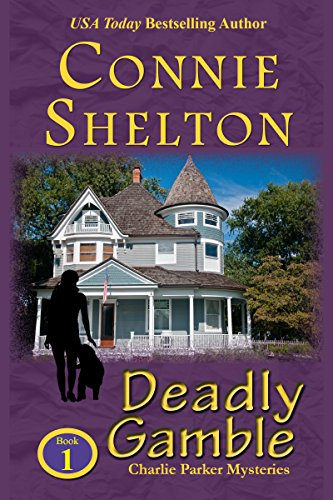 Deadly Gamble: A Girl and Her Dog Cozy Mystery (Charlie Parker Mystery Book 1) by [Shelton, Connie]