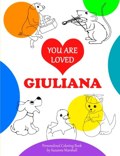 You Are Loved, Giuliana: Personalized Book & Coloring Book for Kids (Personalized Books, Valentine Ideas for Kids, Valentine Gifts for Toddlers, Valentine Gifts for Kids, Gifts for -