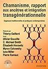 Chamanisme, rapport aux ancêtres et intégration transgénérationnelle par Gaillard