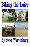 img - for Biking the Loire book / textbook / text book