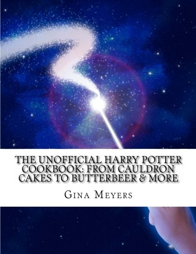 (The Unofficial Harry Potter Cookbook: From Cauldron Cakes To Butterbeer & More)
