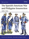 : The Spanish-American War and Philippine Insurrection: 1898–1902 (Men-at-Arms)