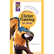 Clicker Training for Birds (Getting Started)
