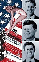 The Kennedys: The Conspiracy to Destroy a Dynasty by Matthew Smith (2006-06-01)