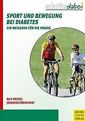Sport und Bewegung bei Diabetes: Ein Ratgeber für die Praxis (Aktiv dabei 16)